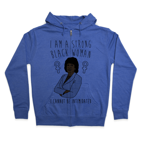 I Am A Strong Black Woman Maxine Waters Zip Hoodie