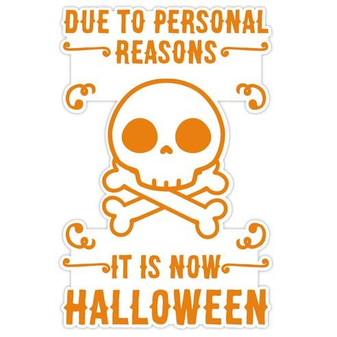 Due To Personal Reasons It Is Now Halloween Skull (Orange) Die Cut Sticker