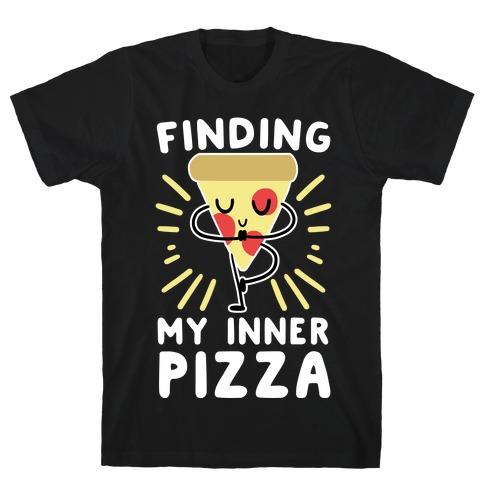 Finding My Inner Pizza T-Shirt