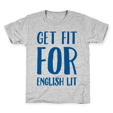 Get Fit For English Lit Kids T-Shirt
