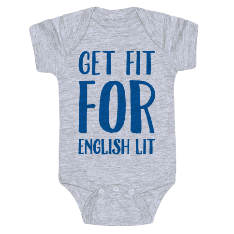Get Fit For English Lit Baby Onesy