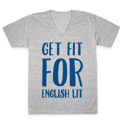 Get Fit For English Lit V-Neck Tee Shirt