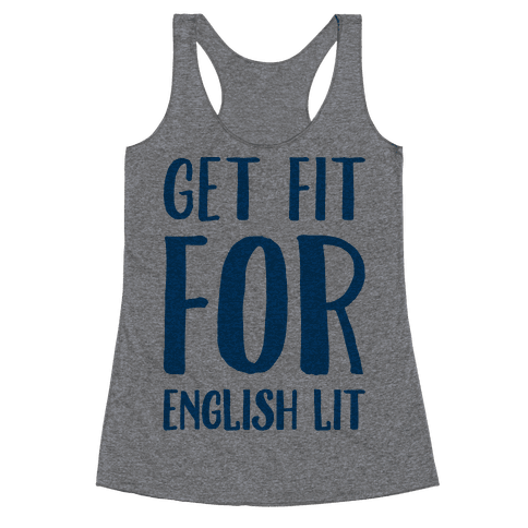 Get Fit For English Lit Racerback Tank Top