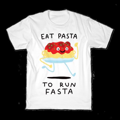 Eat Pasta To Run Fasta Kids T-Shirt