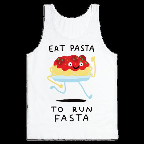 Eat Pasta To Run Fasta Tank Top