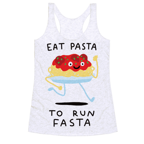 Eat Pasta To Run Fasta Racerback Tank Top