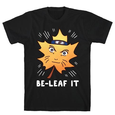 Be-Leaf It T-Shirt