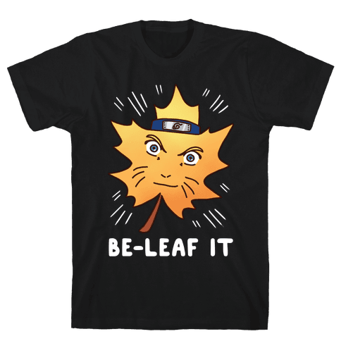 Be-Leaf It Mens/Unisex T-Shirt