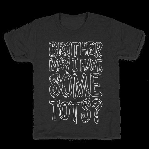 Brother May I Have Some Tots Venom Parody White Print Kids T-Shirt