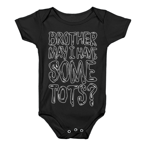 Brother May I Have Some Tots Venom Parody White Print Baby Onesy