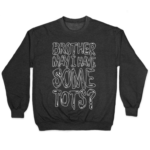 Brother May I Have Some Tots Venom Parody White Print Pullover