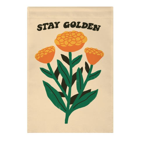 Stay Golden Marigolds Garden Flag