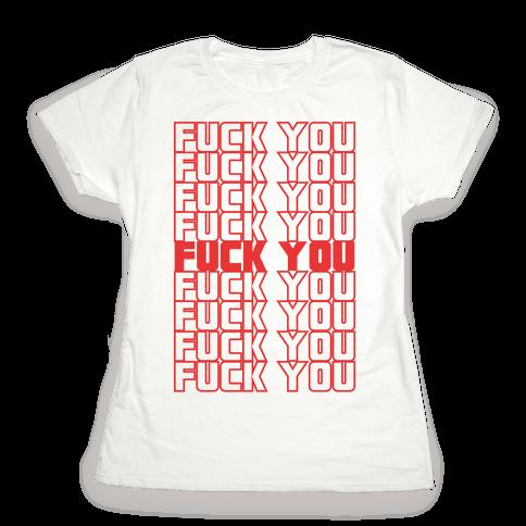 F*ck You  Womens T-Shirt