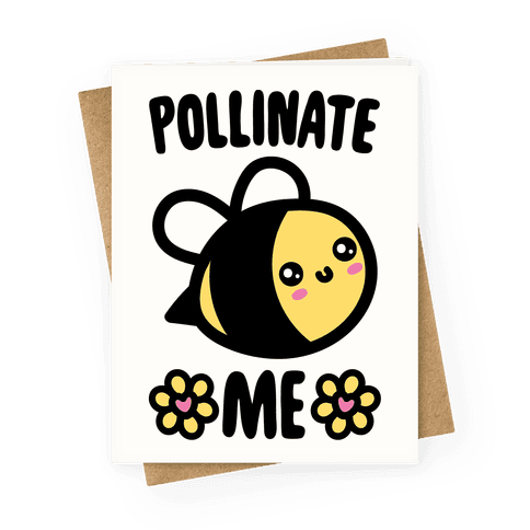 Pollinate Me  Greeting Card