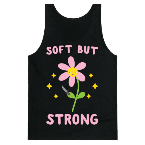 Soft But Strong Flower Tank Top
