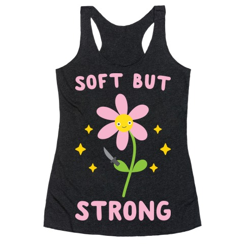 Soft But Strong Flower Racerback Tank Top