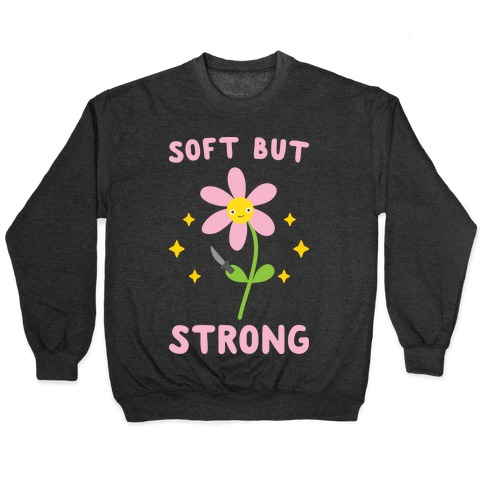 Soft But Strong Flower Pullover