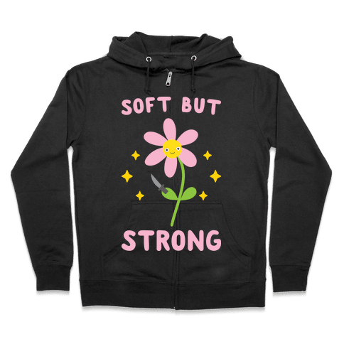 Soft But Strong Flower Zip Hoodie