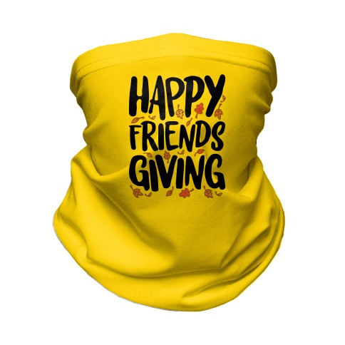 Happy Friendsgiving Neck Gaiter