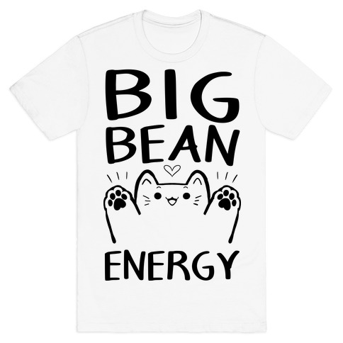 Big Bean Energy T-Shirt
