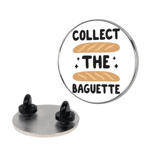 Collect The Baguette pin