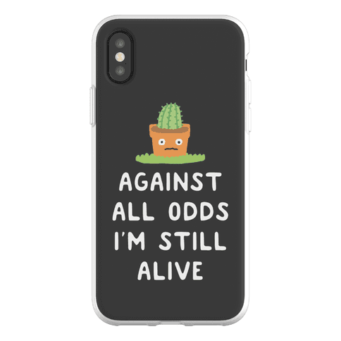Against All Odds I'm Still Alive Phone Flexi-Case