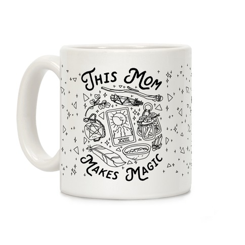 This Mom Makes Magic Coffee Mug