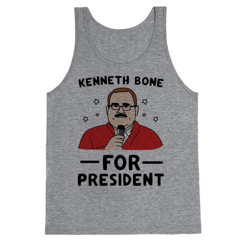 Kenneth Bone For President Tank Top