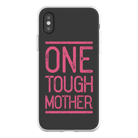 One Tough Mother Phone Flexi-Case