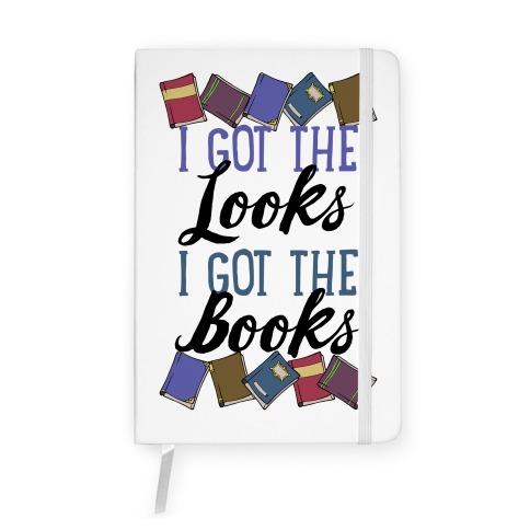 I Got The Looks I Got The Books Notebook