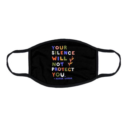 Your Silence Will Not Protect You - Audre Lorde Quote Flat Face Mask