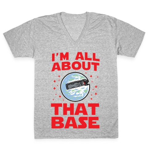 All About That Base (Starkiller Base) V-Neck Tee Shirt