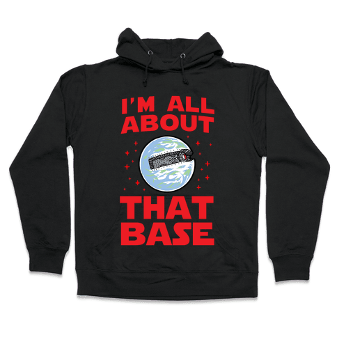All About That Base (Starkiller Base) Hooded Sweatshirt