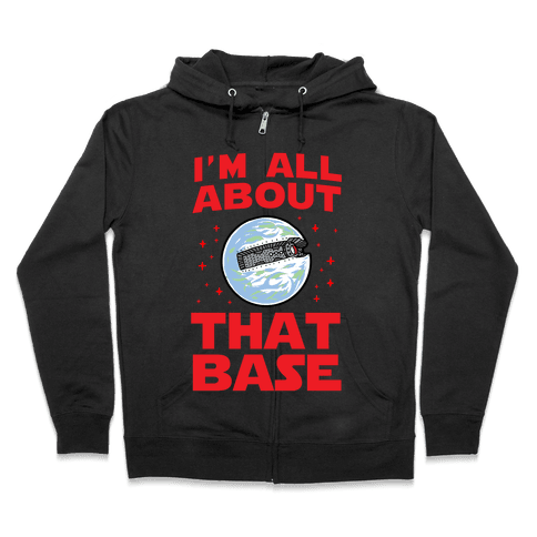 All About That Base (Starkiller Base) Zip Hoodie