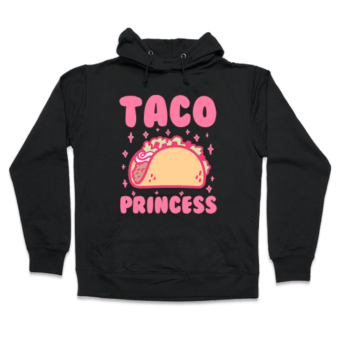 Taco Princess Hooded Sweatshirt