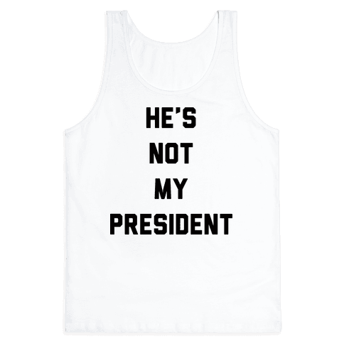 He's Not My President Tank Top
