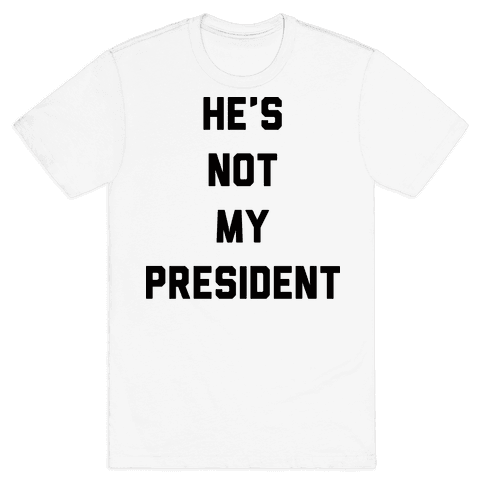 He's Not My President Mens T-Shirt
