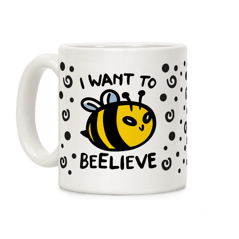 I Want To Beelieve Parody Coffee Mug