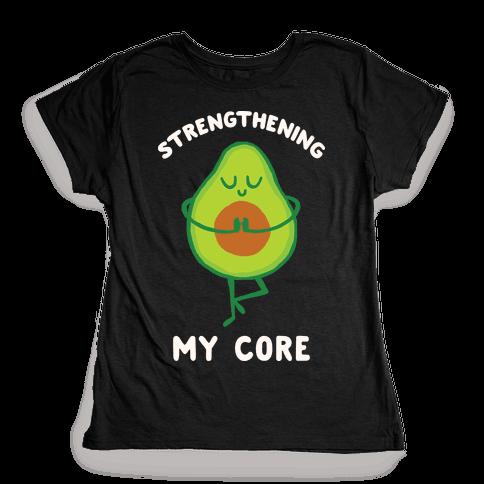 Strengthening My Core Womens T-Shirt