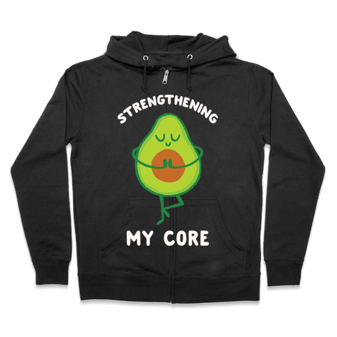 Strengthening My Core Zip Hoodie
