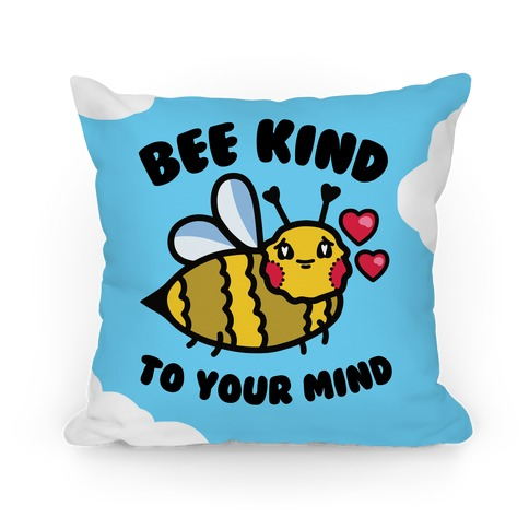 Bee Kind to Your Mind Pillow