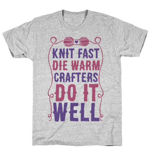 Knit Fast, Die Warm Mens T-Shirt