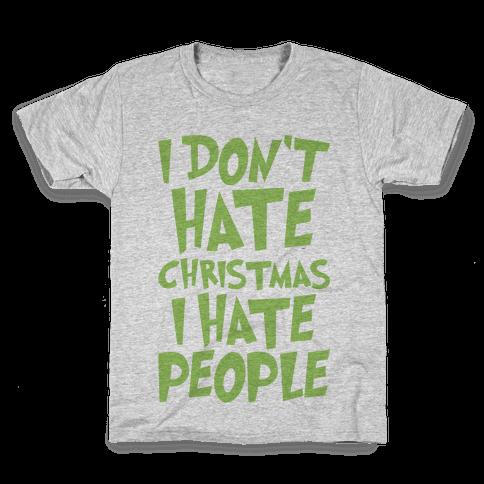 I Don't Hate Christmas I Hate People Parody Kids T-Shirt