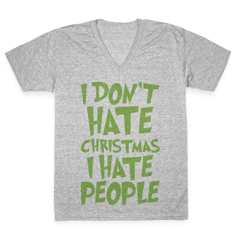 I Don't Hate Christmas I Hate People Parody V-Neck Tee Shirt