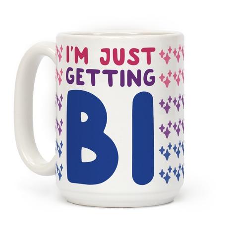 I'm Just Getting Bi Coffee Mug
