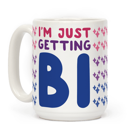 I'm Just Getting Bi Coffee Mug