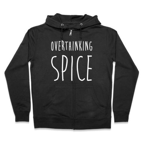 Overthinking Spice Zip Hoodie