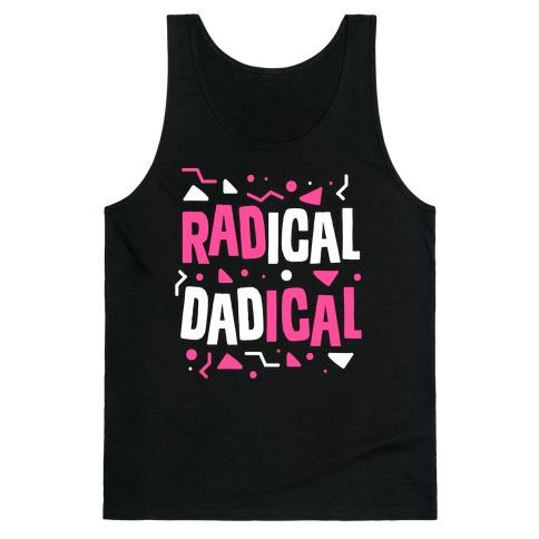 Radical Dadical Tank Top
