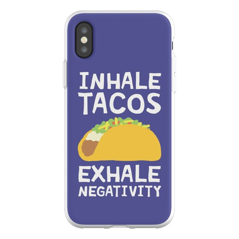 Inhale Tacos Exhale Negativity Phone Flexi-Case