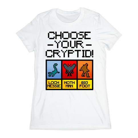 Choose Your Cryptid Womens T-Shirt